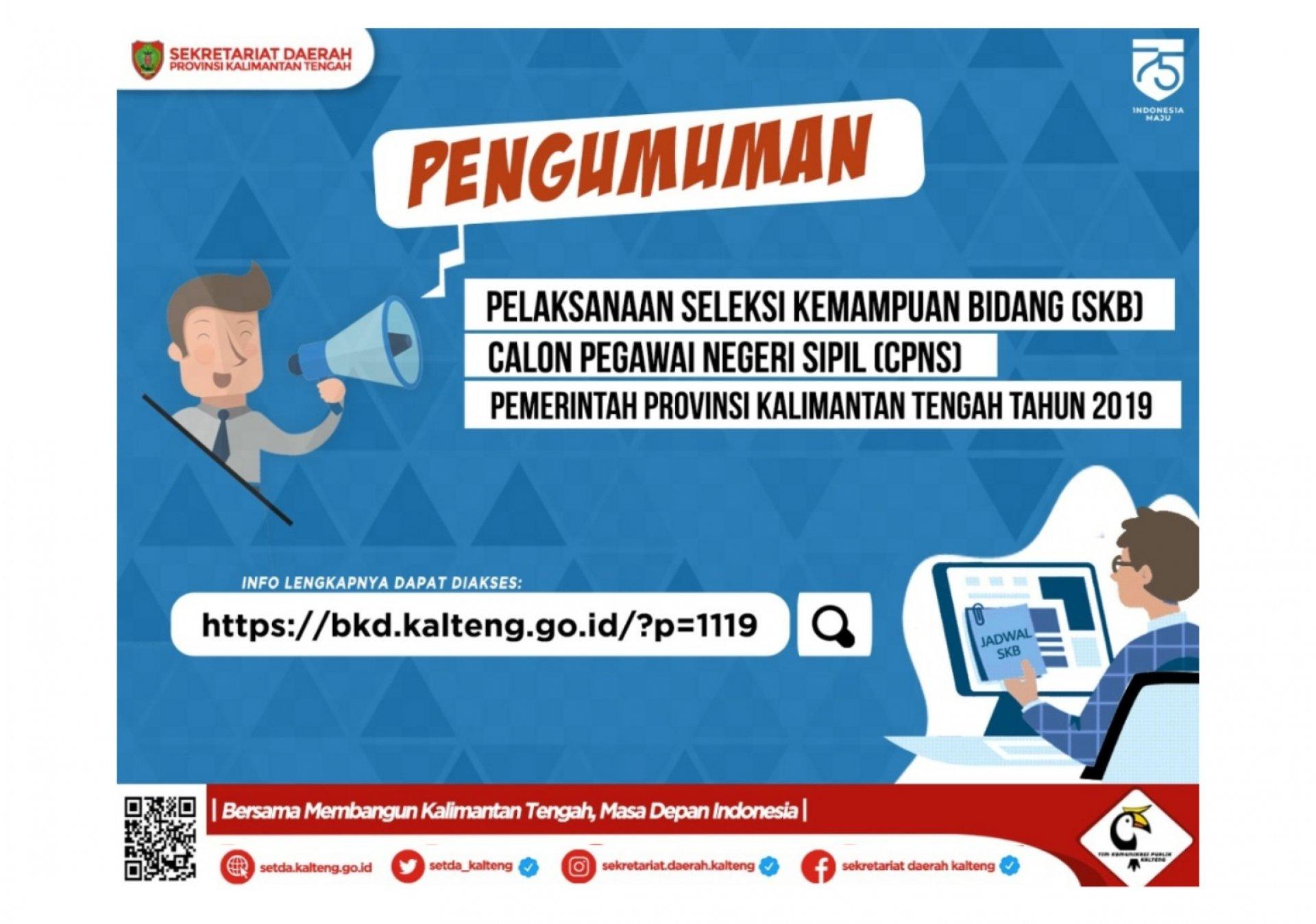 Pengumuman Pelaksanaan SKB Pada Seleksi CPNS Pemerintah Provinsi Kalimantan Tengah Formasi Tahun 2019