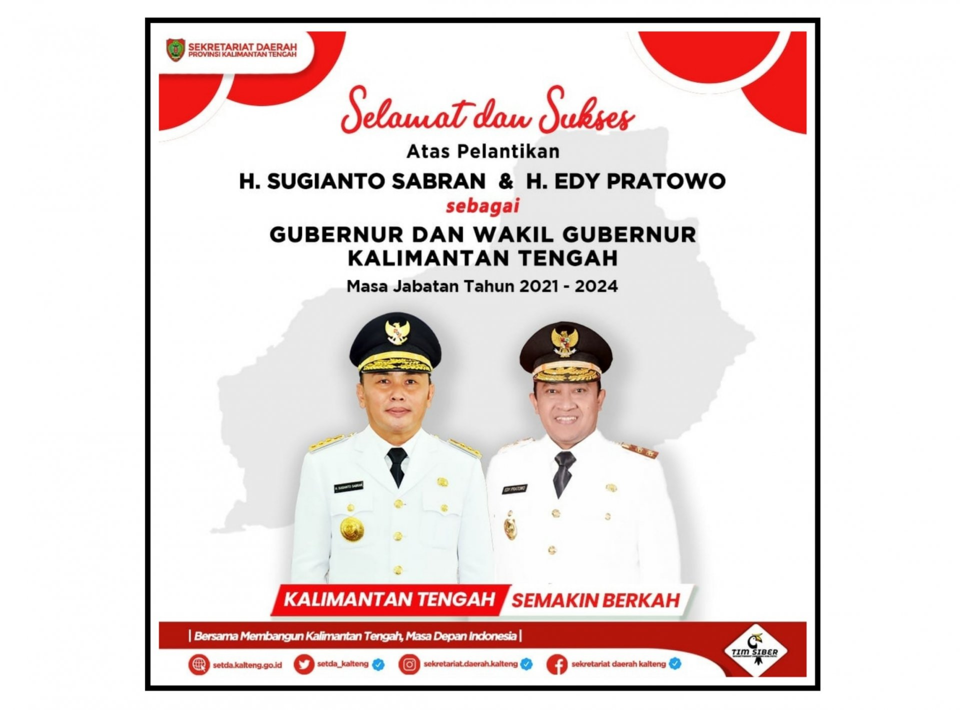 Selamat dan Sukses Atas Pelantikan H. Sugianto Sabran dan H. Edy Pratowo Sebagai Gubernur dan Wakil Gubernur Kalimantan Tengah 2021-2024