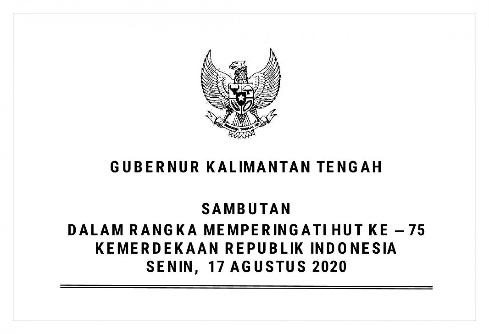 Sambutan Gubernur Kalimantan Tengah dalam rangka Peringatan HUT ke-75 Kemerdekaan Republik Indonesia